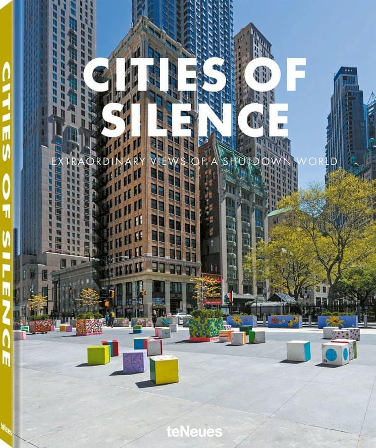 """""""Cities of Silence"""", un libro de fotografías que muestra cómo enmudecieron las grandes ciudades durante el confinamiento"""