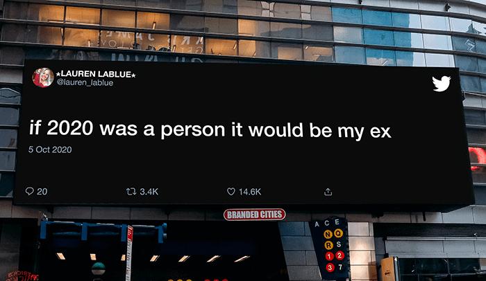 Twitter anuncia en la vía pública los tweets reales de usuarios que usaron el sentido del humor para afrontar este 2020 1